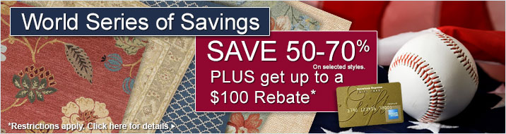 World Series of Savings - get up to $100 back on your area rug purchase