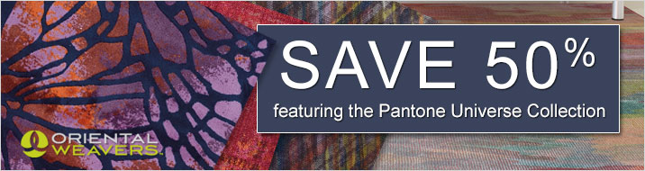 Oriental Weavers - Save 50% - Featuring the Pantone Universe Collection