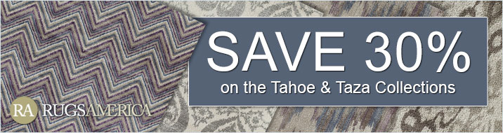 Rugs America - save 30% on the Tahoe and Taza Collections