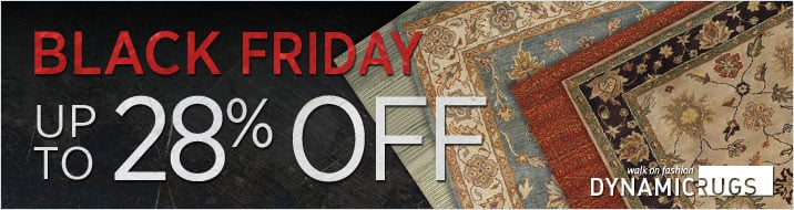Black Friday Sale - Dynamic Rugs - Save up to 28%