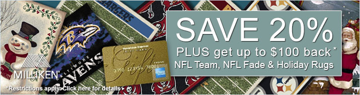 Milliken - save 20% plus get up to $100 back on the NFL Team, NFL Fade and Holiday Rugs collections
