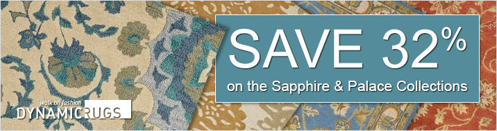 Dynamic Rugs - save 32% on the Sapphire and Palace Collections