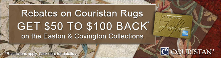 Couristan - Get up to $100 back on the Easton and Covington Collections.