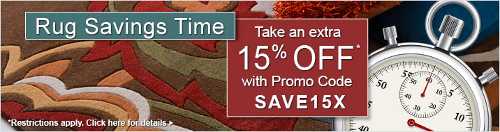 Rug Savings Time - Take an extra 15% off your order with Promo Code SAVE15X.