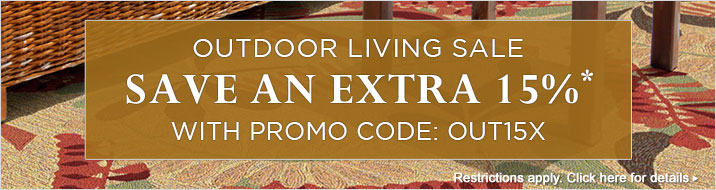 Outdoor Living Sale - Take an extra 15% off with Promo Code OUT15X.