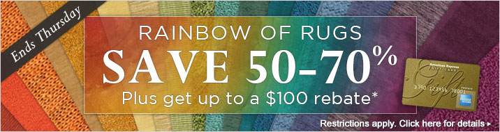 Rainbow of Rugs Sale - save 50-70% plus get up to $100 back.