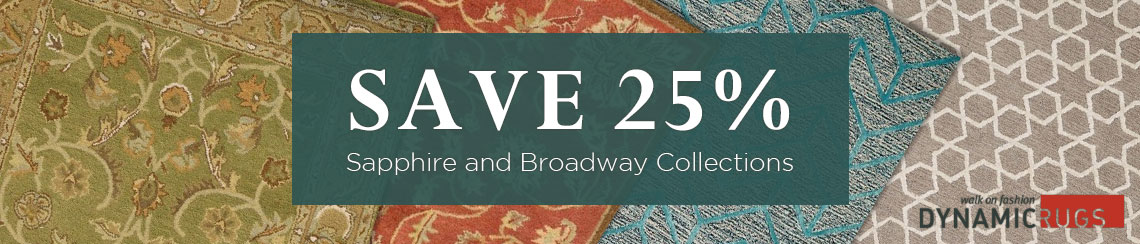 Dynamic Rugs - save 25% on the Sapphire and Broadway Collections.