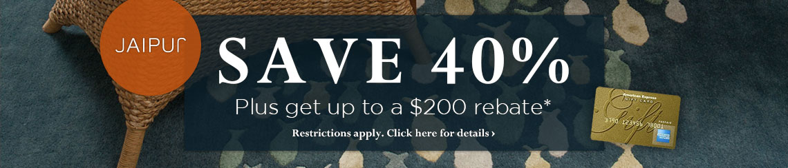 Jaipur Rugs - Save 40% plus get up to a $200 rebate.