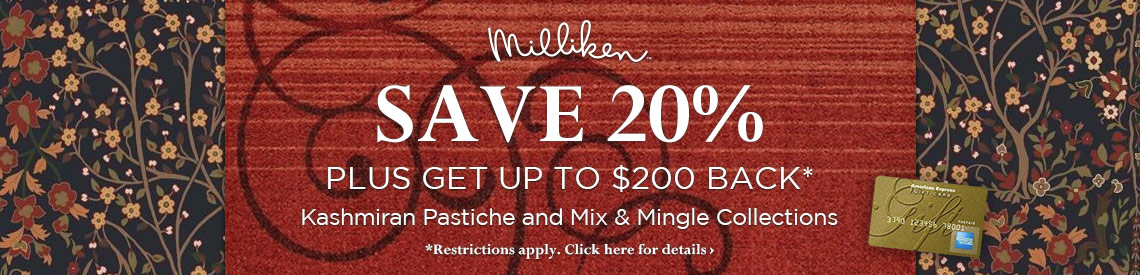 Milliken - Save 20% plus get up to $100 back on the Kasmiran Pastiche and Mix and MIngle Collections