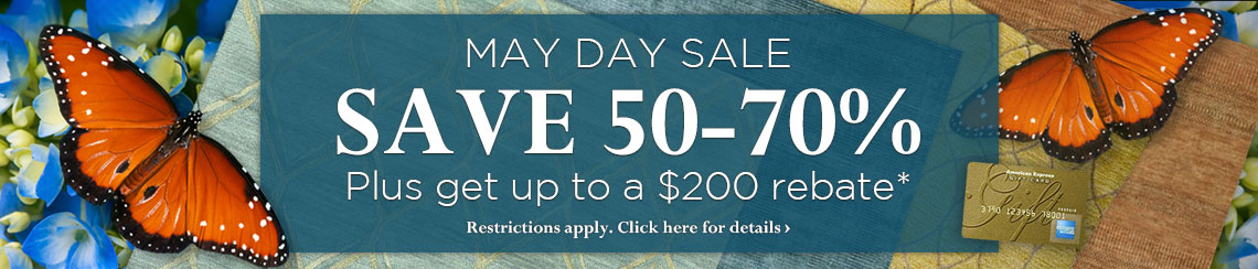 May Day Sale - Save 50-70% plus get a rebate of up to $200.
