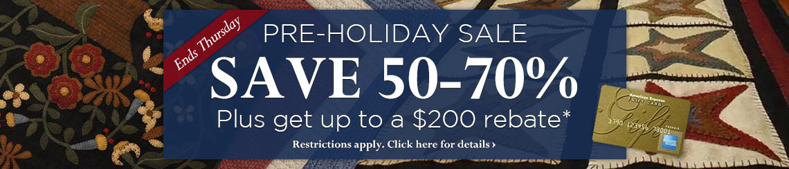 Pre-Holiday Sale - save 50-70% plus get up to $200 back.
