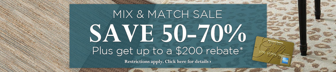 Mix and Match Sale - save 50-70% plus get up to $200 back.
