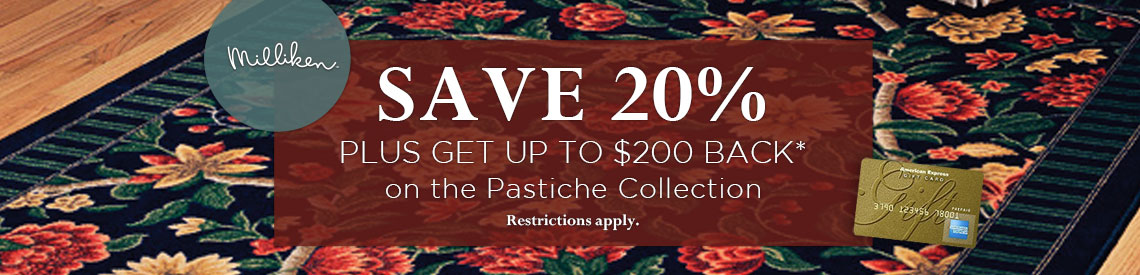 Milliken - Save 20% plus get up to $200 back on the Pastiche Collection.