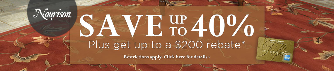Nourison - Save up to 40% plus get a rebate of up to $200.