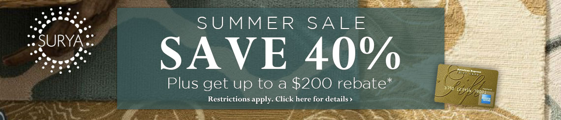 Surya Summer Sale - Save 40% plus get a rebate of up to $200.