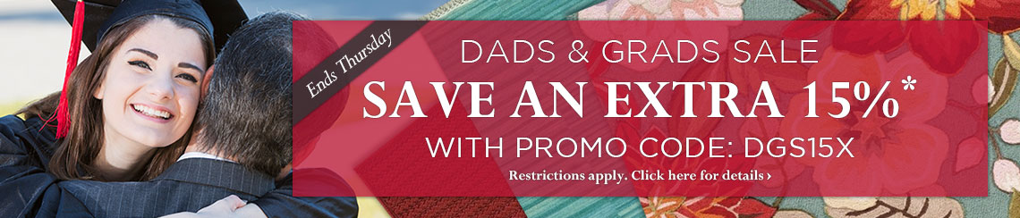 Dads & Grads Sale - Take an extra 15% off your order with promo code DGS15X.