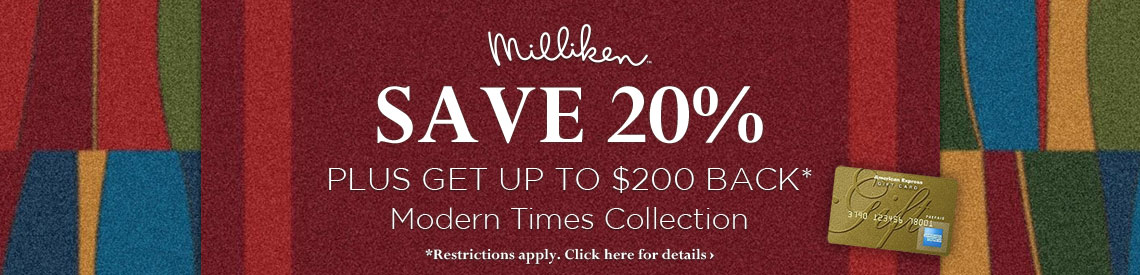 Milliken - Save 20% plus get up to $200 back on the Modern Times Collection.