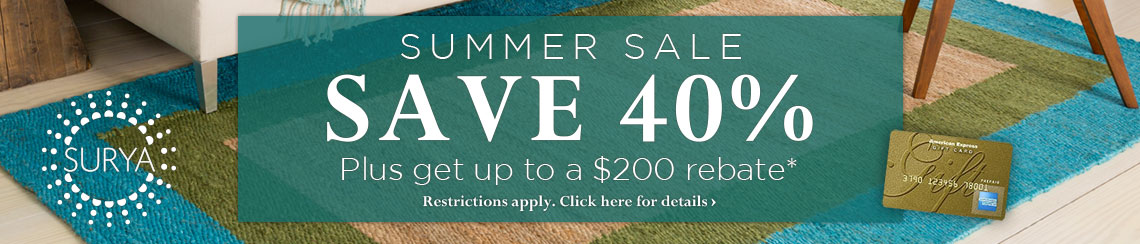 Surya Summer Sale - Save 40% plus get up to a $200 rebate.