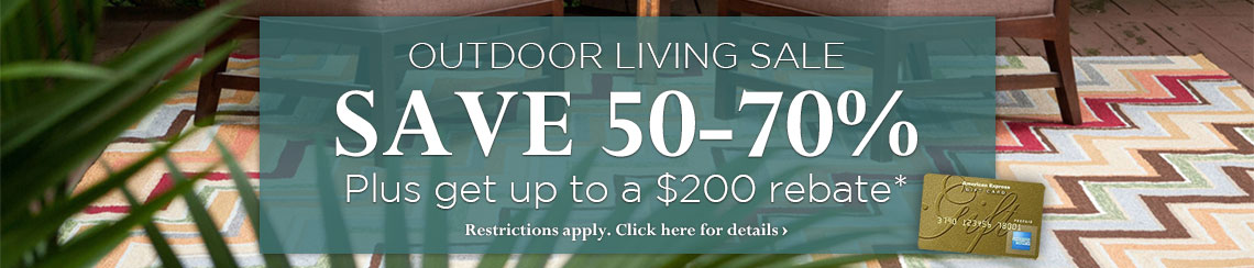 Outdoor Living Sale - Save 50-70% plus get up to $200 back.