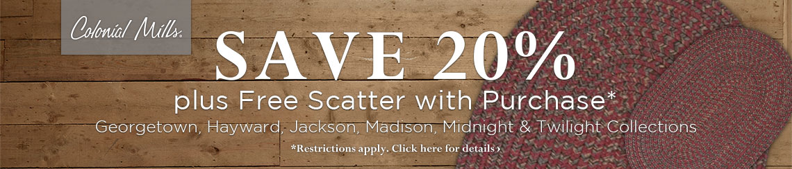 Colonial Mills - Save 20% plus get a free scatter with purchase.