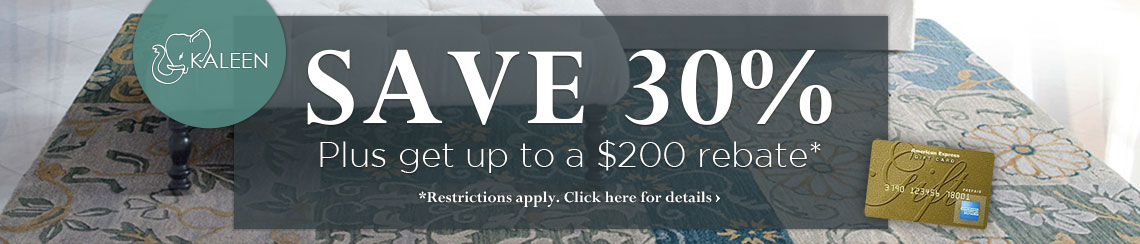 Kaleen - Save 30% plus get up to $200 back.