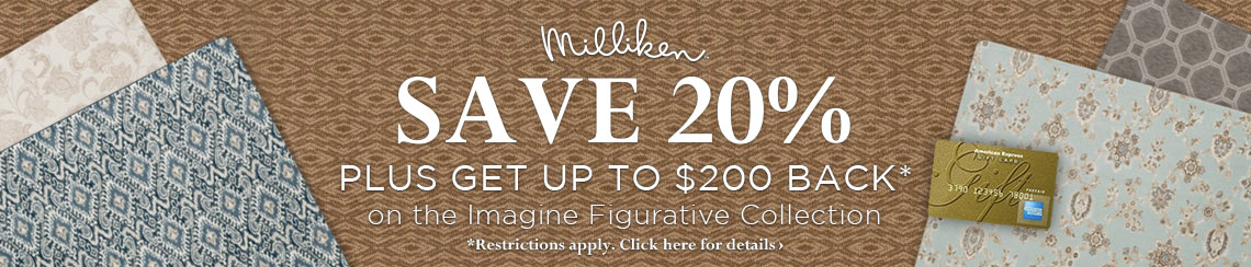 Milliken - Save 20% plus get up to $200 back on the Imagine Figurative Collection.
