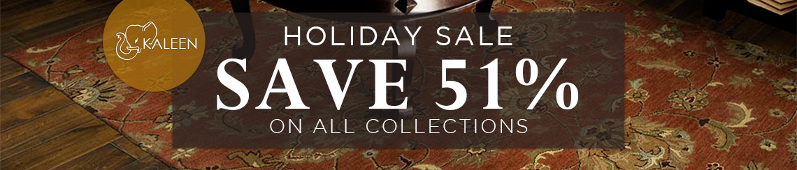 Kaleen Holiday Sale - Save 51% on all collections.