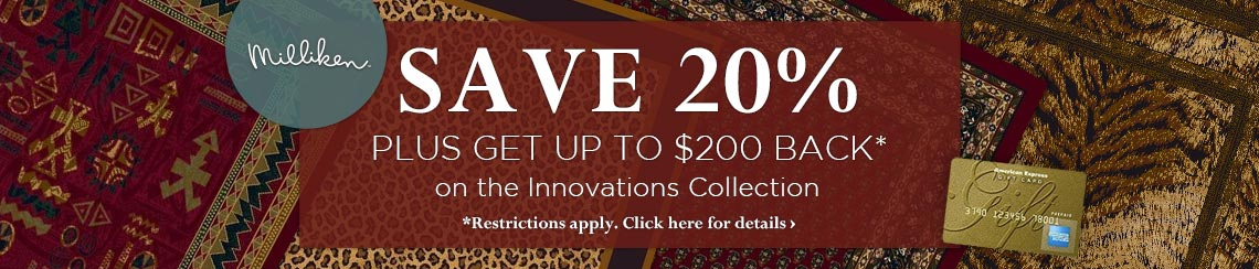 Milliken - Save 20% plus get up to $200 back on the Innovations Collections.