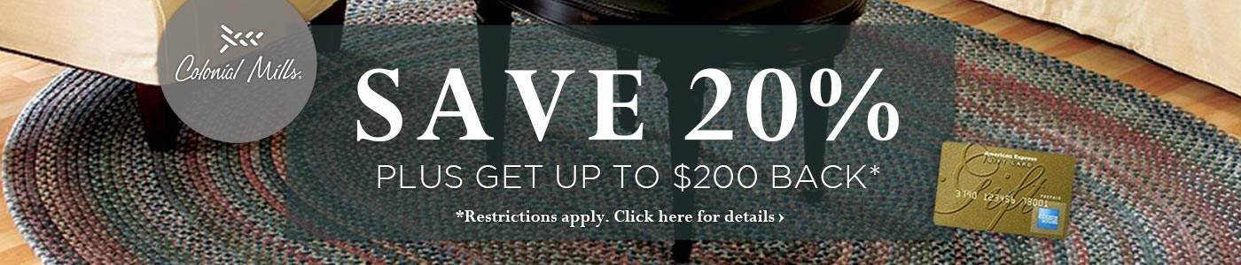 Colonial Mills - Save 20% plus get up to $200 back.