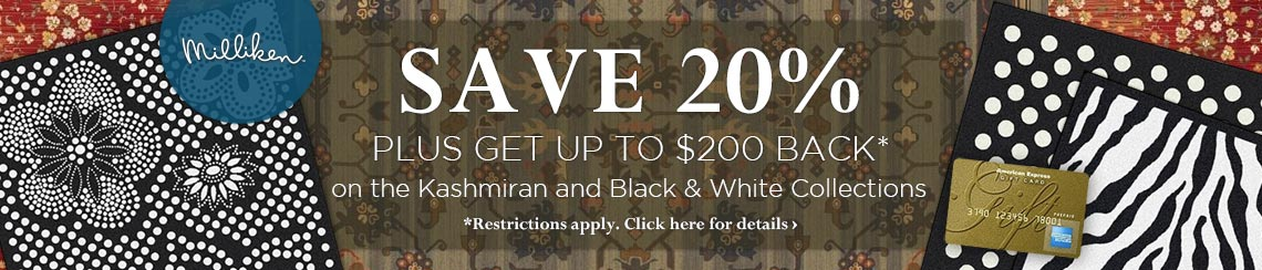 Milliken - Save 20% plus get up to $200 back.