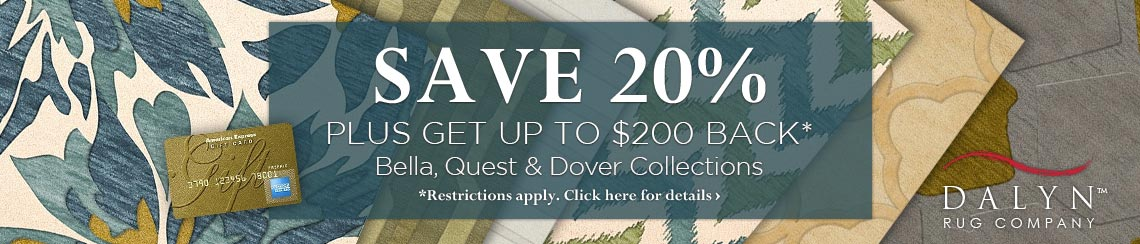 Dalyn - Save 20% plus get up to $200 back.
