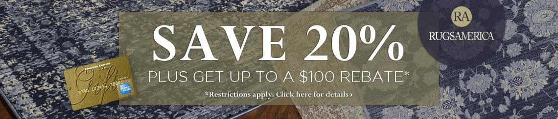 Rugs America - Save 20% plus get up to $100 back.