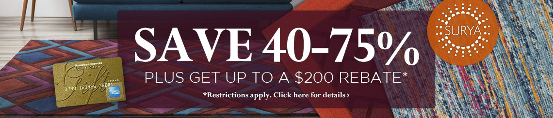 Surya - Save 40-75% and get up to $200 back.