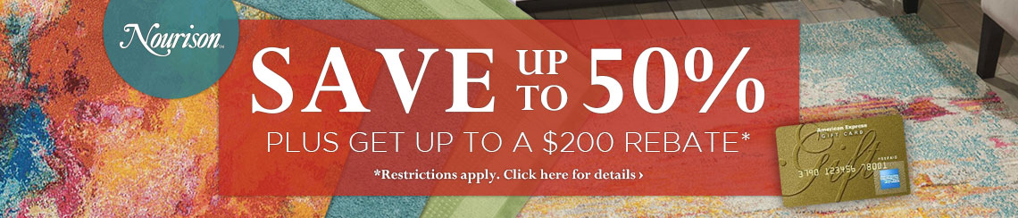Nourison - Save up to 50% plus get up to $200 back.