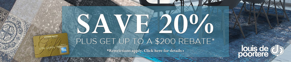 Louis de Poortere - Save 20% plus get up to $200 back.