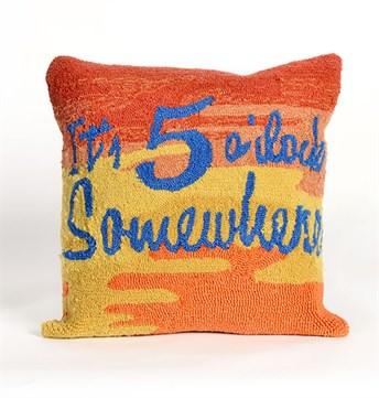 Front Porch Pillows Its 5 Oclock pillow
