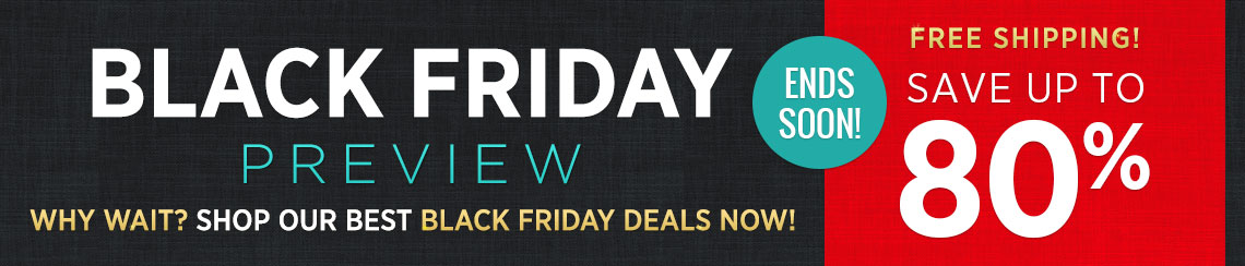 Black Friday Preview - Save Up To 80%!
