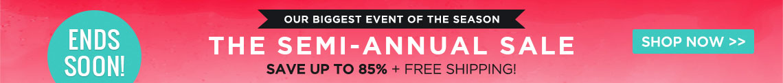 Semi Annual Sale - Save Up To 85%!