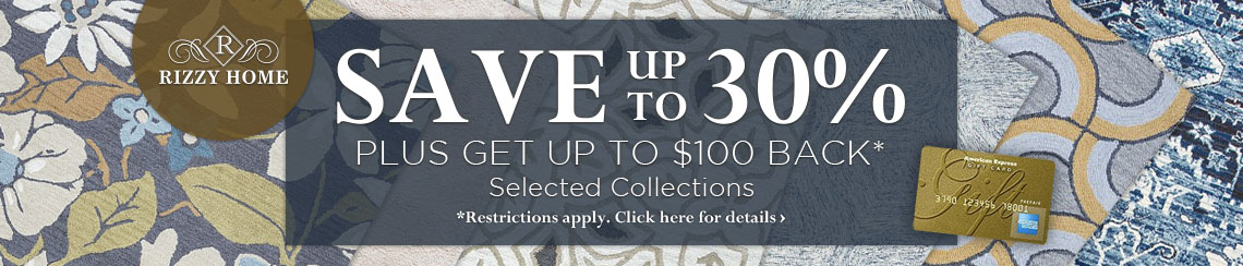 Rizzy Rugs - Save up to 30% plus get up to $100 back on select collections.